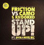 Dj Fricition / Camo / Krooked - Stand Up! (feat. Dynamite MC)