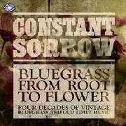 Fantastic Voyage - Constant Sorrow: Bluegrass From Root To Flower