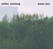 Müller / Möslang - Boom Box