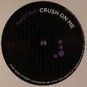 Maetrik - Crush On Me