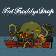 Fat Freddys Drop - Based On A True Story (UK Edition)