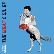 Jel - The Meat & Oil EP
