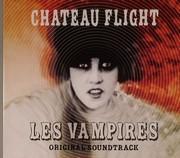 Chateau Flight - Les Vampires (O.S.T.)