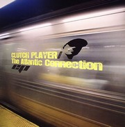 Clutch Player - The Atlantic Connection