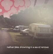 Nathan Fake - Drowning In A Sea Of Remixes