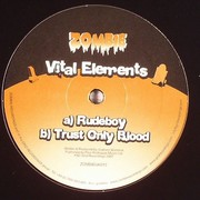 Vital Elements - Rudeboy / Trust Only