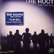 Roots - How I Got Over