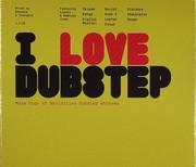 I Love Dubstep - Various (2CD)