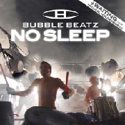Bubble Beatz - No Sleep – 4-track Maxi