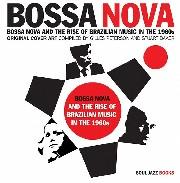 Bossa Nova - Original Cover Art Compiled By Gilles Peterson & Stuart Baker: Bossa Nova & The Rise Of Brazilian Music In The 1960s