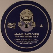 Mama Say Yes! - Bak Waks Remixes Vol. 1