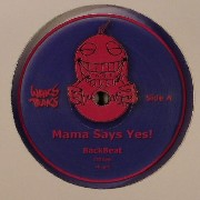 Mama Say Yes! - Backbeat