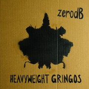 Zero DB - Heavyweight Gringos