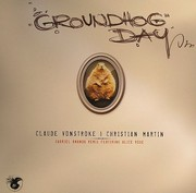 Vonstroke Claude - Groundhog Day (Ananda Remix)