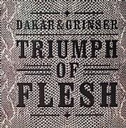 Dakar & Grinser - Triumph Of Flesh