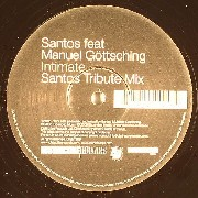 Santos feat Manuel Göttsching - Intimate (1-Sided)