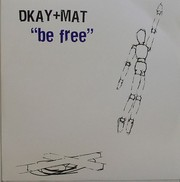 D Kay & Mat - Be Free