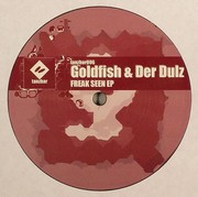 Goldfish & Der Dulz - Freak Seen EP