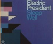 Electric President - Sleep Well