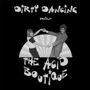 Dirty Dancing - Vol.2 / The Acid Boutique(Albert Préjean, Dieter Koeltzsch)