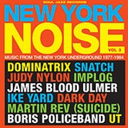 New York Noise - Vol.3 - Music From The New York Underground 1977 - 1984
