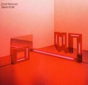 Zoot Woman - Taken It All