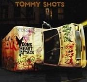 Young Heart Attack - Tommy Shots