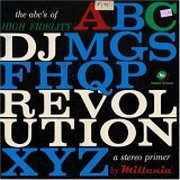 Dj Revolution - A, B, C's Of High Fidelity And A Stereo Primer By Millenia