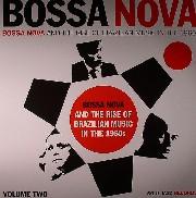 Bossa Nova - And The Rise Of Brazilian Music In The 1960s Vol 2