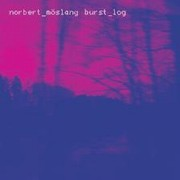 M�slang Norbert - Burst_Log