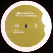 Hatcha & Benga - 10 Tons Heavy / Progression