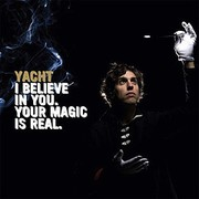 Yacht - I Believe In You. Your Magic Is Real (LP)