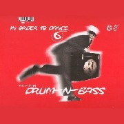 In Order To Dance - 6 - Session One Drum-N-Bass