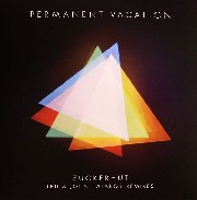 Permanent Vacation - Zuckerhut (remixes)