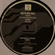 Mother Inc. - You Gotta Take My Heart