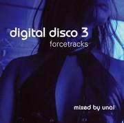 Digital Disco - Vol.3 mixed by Unai