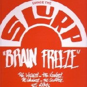 Brain Freeze - Dance The Slurp Vol.2