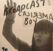 Broadcast - America's Boy / Tender Buttons