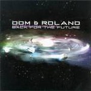 Dom & Roland - Back For The Future