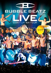 Bubble Beatz - Live: Don't Litter Tour