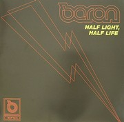 Baron - Half Light, Half Life