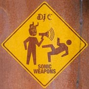 DJ C - Sonic Weapons