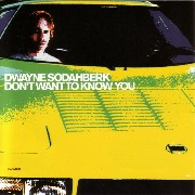 Sodahberk Dwayne - Don't Want To Know You