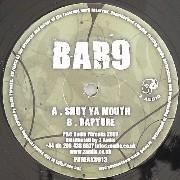 Bar 9 - Shut Ya Mouth