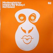 Modeselektor - Happy Birthday (Remixes Part 2.)