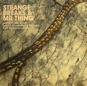 Mr Thing - Strange Breaks & Mr Thing (3LP)