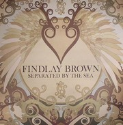 Brown Findlay - Separated By The Sea