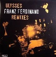 Franz Ferdinand - Ulysses (Remixes)