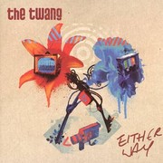 Twang The - Either Way / Your Beats (7inch)