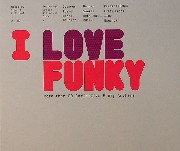 I Love Funky - More Than 50 Definitive Funky Anthems